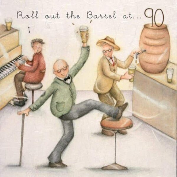 roll out the barrel 90th birthday card