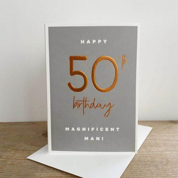 Happy 50th Birthday Magnificent Man Card