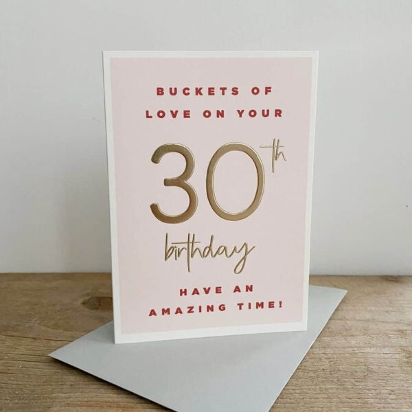 Buckets Of Love On Your 30th Birthday Card