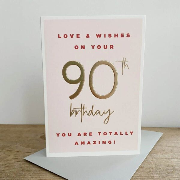 Love And Wishes 90th Birthday Card
