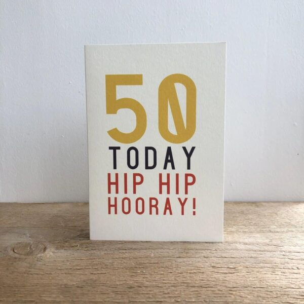 50 hip hip hooray birthday card