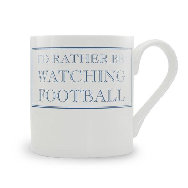 I'd Rather Be Watching Football Mug