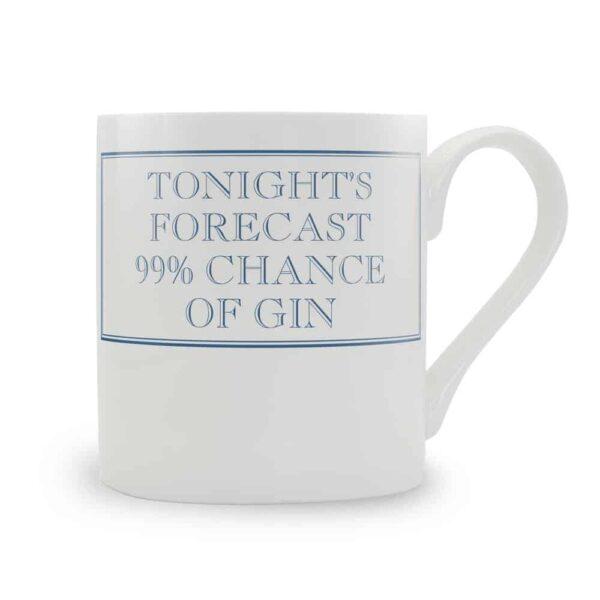 tonights forecast 99% chance of gin mug