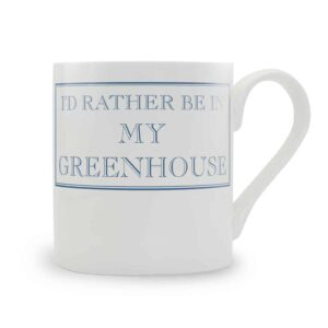 i'd rather be in my greenhouse mug