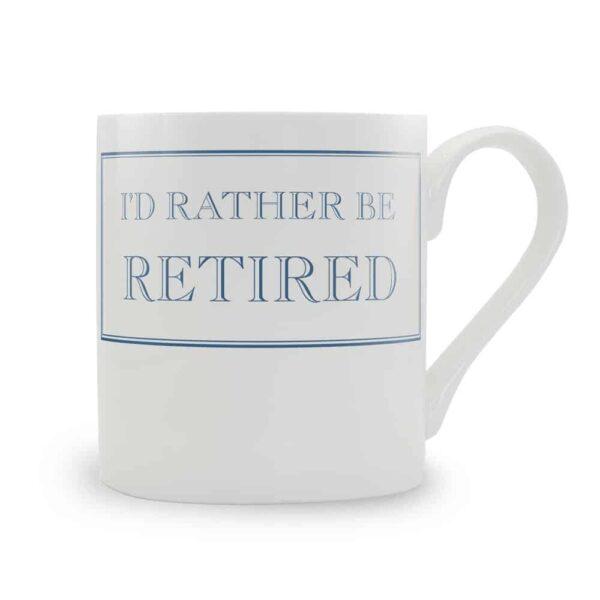 i'd rather be retired mug