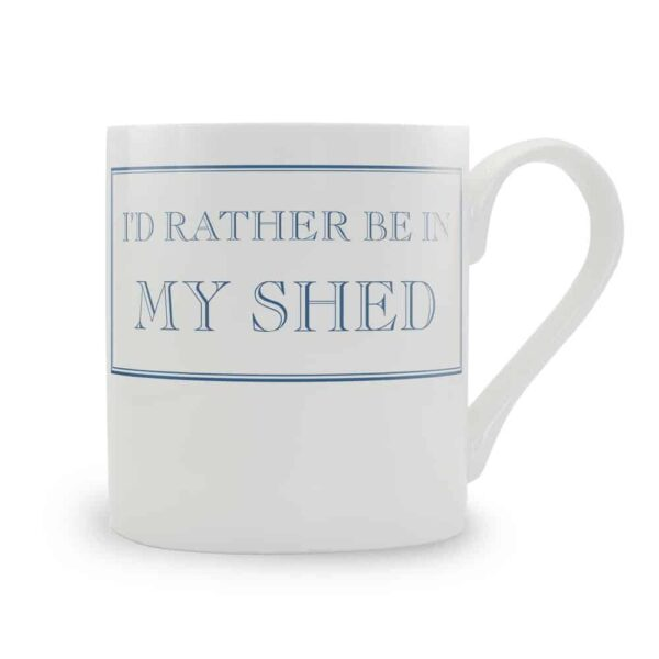 i'd rather be in my shed mug